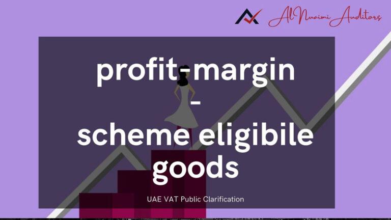 profit-margin - scheme eligibile goods