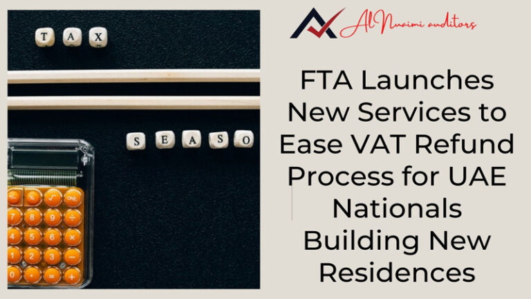 FTA Launches New Services to Ease VAT Refund Process for UAE Nationals Building New Residences